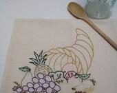 Thanksgiving Tea Towel - Kitchen Towel - Dish Towel - Cornucopia - Horn of Plenty - Hand Embroidered - Unbleached Cotton - Flour Sack