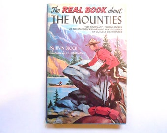 The Real Book About the Mounties, a Vintage Children's Book, 1952, Dust Jacket