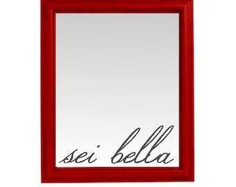 Sei Bella - Mirror Decal - Mirror Stickers - Mirror Wall Decals - Mirror Wall Stickers - You're beautiful - You are Beautiful - Wall Decals
