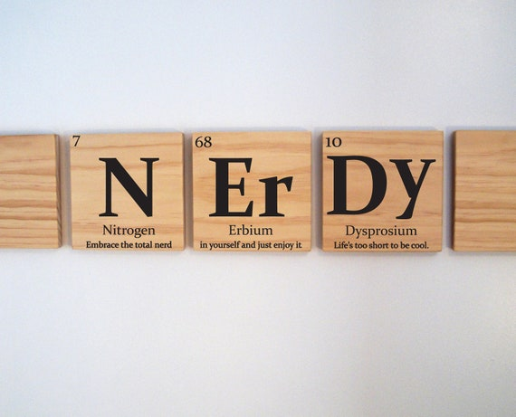 Nerdy wooden tile wall art with quote periodic table of for Table quotes