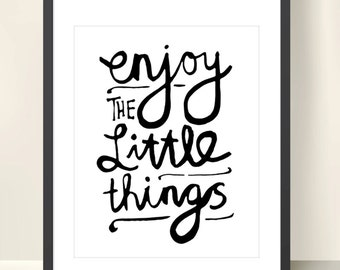 Enjoy The Little Things (Black and White) - No 002 / 8x10 INSTANT DOWNLOAD Printable Digital Art.