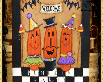 E PATTERN - Welcome to the Pumpkin Party - New FUN & Funky Halloween design - Painted by Sharon B