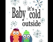 Baby It's Cold Outside Owl Art Print Snow Winter Cute Decoration Playful Fun Gift House Warming Nursery Classroom Snowy Season
