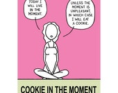 Cookie in the Moment, Book