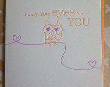 Valentine's day card - I only have eyes for you. Letterpress Card. card for boyfriend, card for husband, card for girlfriend, card for wife.