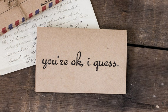 Funny Valentine's Day Card - You're OK I Guess - Love - Funny - Blank Greeting Card - Simple - Rustic - Brown - Black