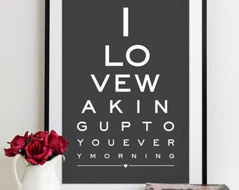 Wall Art Print Eye Chart - love quote art typography poster anniversary gift wedding shower - Love Waking Up To You