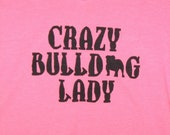 Crazy Bulldog Lady