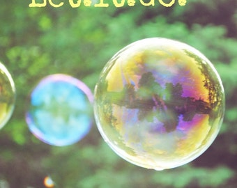 Let it go - Nature Wall Art - Inspirational - Typography - Home Decor - Green - Colors - Reflections - Bubbles - Trees - 8x10