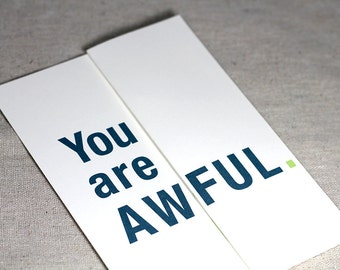 You are awful./ You are awesome and wonderful. - Funny Father's Day Card - Funny Mother's Day Card - Funny Birthday Card Foldout card