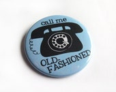 Bottle Opener Keychain or Magnet - Call Me Old-Fashioned - Funny Pun Nostalgia Retro Saying Joke Rotary Phone Gift For Parents Grandparents