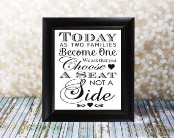 Today As Two Families Become One We ask that you Choose A Seat Not A Side. Instant Download Wedding Card DIY Printable File.