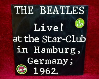 The BEATLES - The Beatles Live at the Star-Club in Hamburg, Germany, 1962  -  Vintage Vinyl 2 lp Record Album