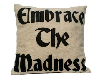 Embrace the Madness- Appliqued Eco Felt Pillow Cover in Stone and Black - 18 inches