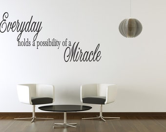 Wall Decal Quote Everyday Holds A Possibility Of A Miracle Inspirational Quotes Wall Decals (119)