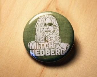 Mitch Hedberg  //  1.25 inch button (0033)