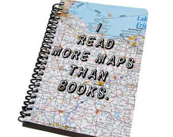 Travel Journal Recycled Map Notebook - I Read More Maps Than Books - Wanderlust State Roadmap Diary