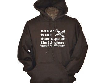 Funny Hoodies for Men Bacon Hoodie for Him Bacon Is The Duct Tape of the Kitchen Gift for Bacon Lover Mens Hooded Sweatshirt