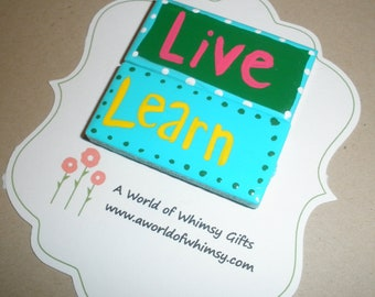 Handpainted Tile Whimsy Word Magnets- Live and Learn