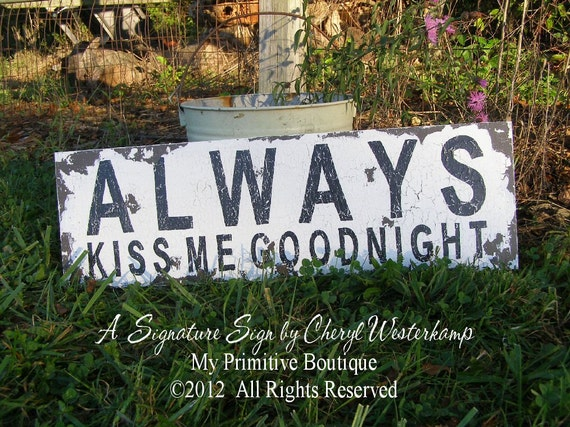ALWAYS KISS ME Goodnight SIgn, Vintage Inspired Sign, Shabby Chic Sign, Rustic Sign, Hand Painted Sign, 24 x7.5