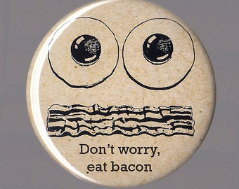 Don't Worry, Eat Bacon