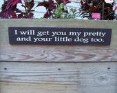 Wizard Of Oz Sign Movie Quote Wall Hanging Wood Vinyl Sign - I Will Get You My Pretty And Your Little Dog Too