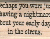 Perhaps You Were Just    Wood mounted rubber  stamp Quote humor   number 7834