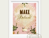 Make Believe- print -- wall art - typography print - inspirational quote for those who are young at heart