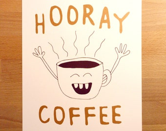 Hooray Coffee- 8x10- Bronze - Handprinted Art Print