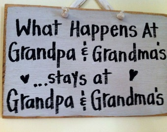 Grandparents sign What happens at GRANDPA and GRANDMA'S stays at Grandpa and Grandmas wood gift personalized Mothers day from children