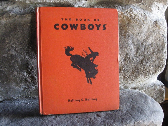 RESERVED DENISEVintage Book of Cowboys by H.C. Holling
