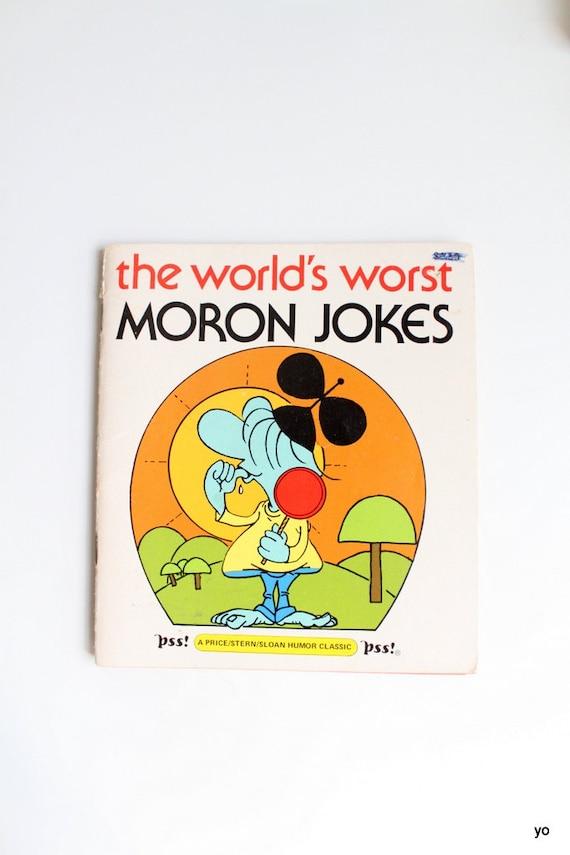 World's Worst Moron Jokes