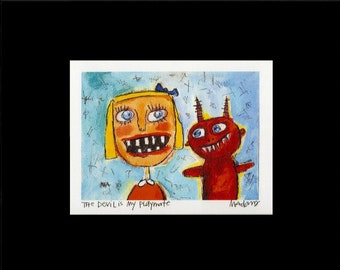 The Devil is My Playmate -  Art Print, signed & matted, funny, naive, outsider art, illustration by Murphy Adams