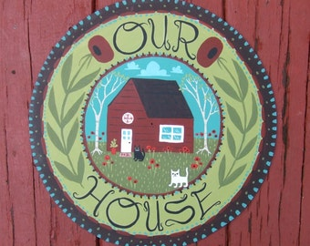 Red House Art Painting - Our House - Round Hand Painted Folk Art in Green, Turquoise Blue, Red - Home Sweet Home with Cats, Poppies