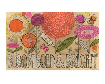 Bloom Bold & Bright - 10 x 8 GICLEE PRINT, typographic, botanical collage, Susan Black
