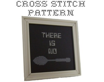 DIY - There Is No Spoon -  .pdf Original Cross Stitch Pattern - Instant Download