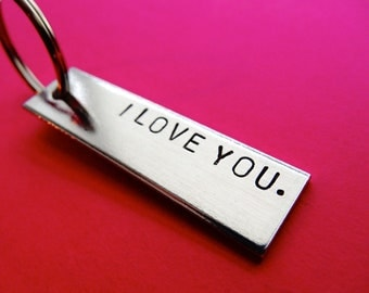 I Love You Keychain - Personalized Hand stamped Keychain Accessory