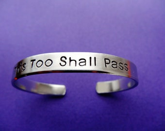 Stamped Bracelet - This Too Shall Pass - Hand Stamped Personalized Cuff