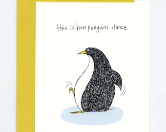 This Is How Penguins Dance Greeting Card - The Beat