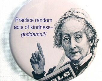 Funny Practice Random Acts of Kindness Fridge Magnet or Pinback,