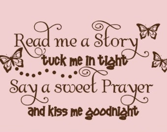 Kids Decal Vinyl Lettering Read me a Story Tuck me in Tight Say a sweet Prayer and Kiss me Goodnight with butterflies,Kids wall decor, Girls