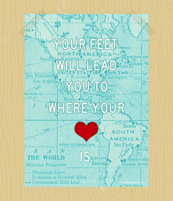 Your Feet Will Lead You to Where Your Heart Is Print Printable Scottish Quote Digital Print 5 x 7 Love Quote