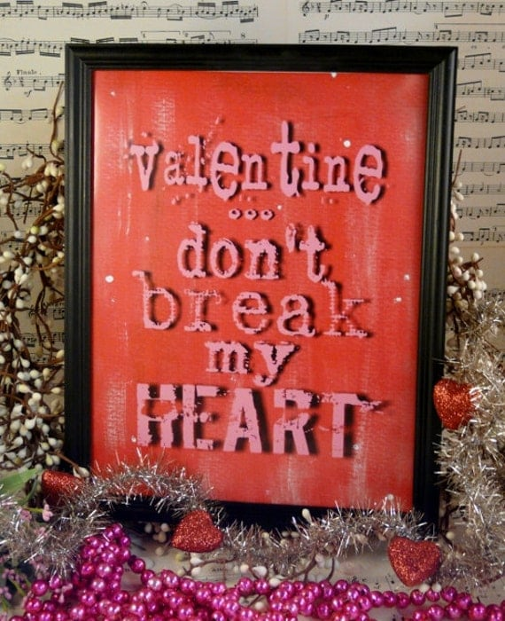 Valentine don't break my heart sign digital   - red pink uprint NEW vintage art words primitive paper old pdf 8 x 10 frame saying