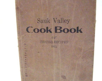 Sauk Valley Cook Book of Tested Recipes 1924