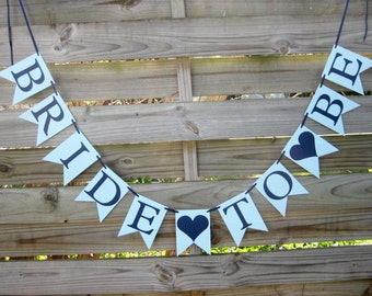 Bride To Be banner - Bridal Shower Decoration - Navy and Light Blue