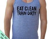 Eat CLEAN Train DIRTY Tri-Blend Tank American Apparel UNISEX s, m, l, xl