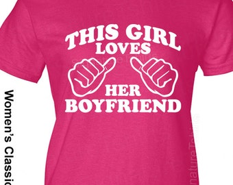 This Girl Loves Her Boyfriend - Womens T Shirt - Funny gift for girlfriend - Valentine's Day Gift - Christmas gift - girlfriend gift shirt