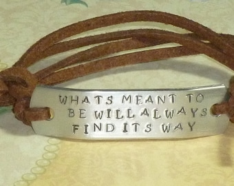 What's meant to be will always find its way Hand Stamped Aluminum and Faux Suede ID Bracelet