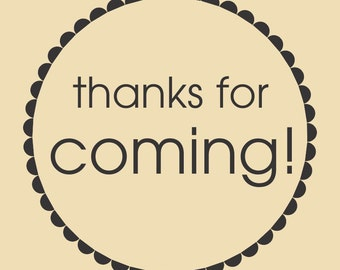 Thanks for Coming Ready to Ship Rubber Stamp Design R012