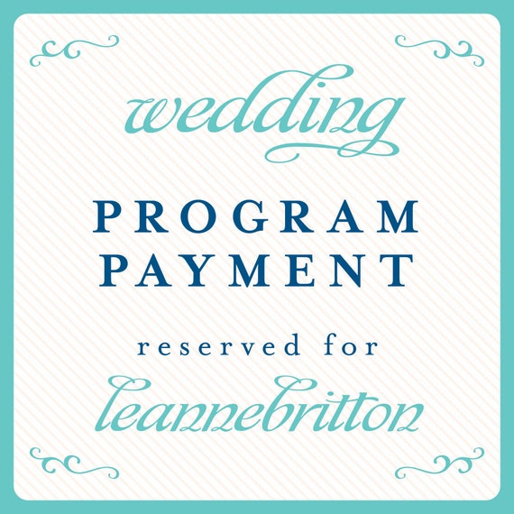 Wedding Program Payment Reserved for: leannebritton
